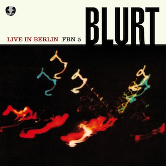 Blurt - Live in Berlin [FBN 5]
