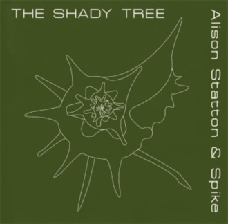 ALISON STATTON AND SPIKE - THE SHADY TREE [LTMCD 2395]