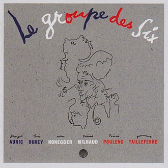 LE GROUPE DES SIX: SELECTED WORKS 1915-1945  [LTMCD 2533]