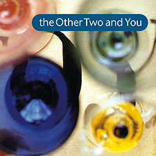 THE OTHER TWO & YOU (LTMCD 2551)